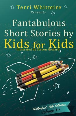 Fantabulous Short Stories by Kids for Kids: Volume 1