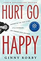 Hurt Go Happy: A Novel