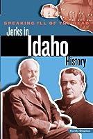 Speaking Ill of the Dead: Jerks in Idaho History