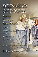 Scenarios of Power: Myth and Ceremony in Russian Monarchy from Peter the Great to the Abdication of Nicholas II: Myth and Ceremony in Russian Monarchy from Peter the Great to the Abdication of Nicholas II