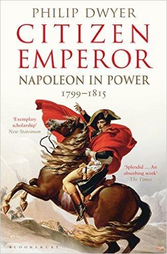 Citizen Emperor Napoleon in Power 1799-1815