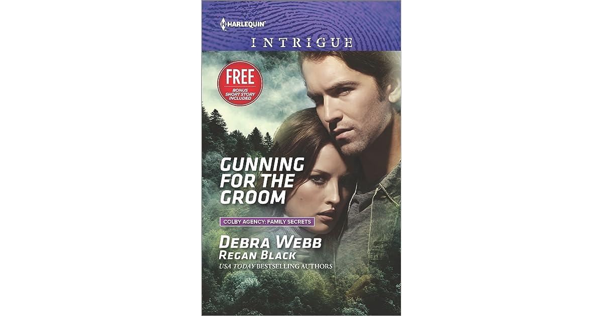 Gunning For The Groom Plus Bonus Short Story By Debra Webb