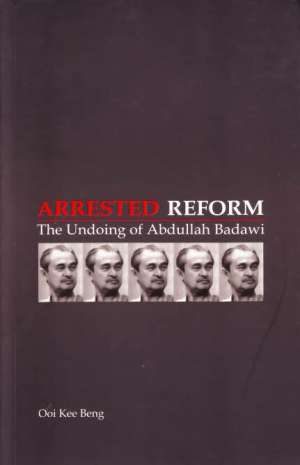 Arrested Reform, The Undoing of Abdullah Badawi