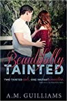 Beautifully Tainted (The Beautifully, #1)