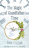 The Magic of Grandfather Time (The Magic of Grandfather Time #1)