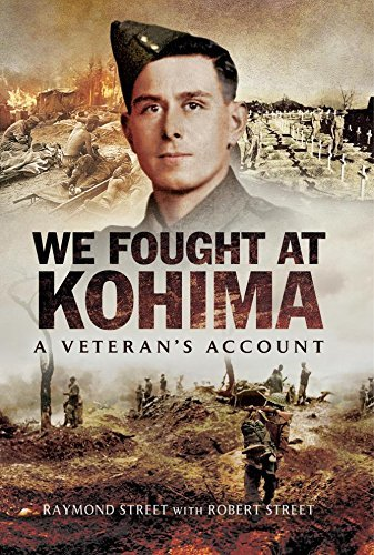 We Fought at Kohima  A Veteran's Account