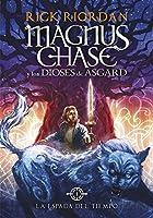La espada del tiempo (Magnus Chase and the Gods of Asgard, #1)