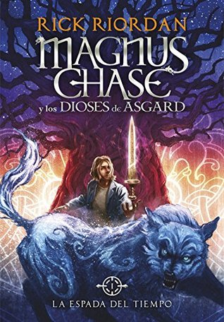 La espada del tiempo (Magnus Chase and the Gods of Asgard, #1)
