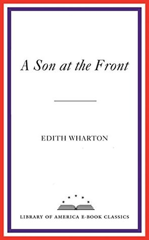 A Son at the Front: A Library of America eBook Classic