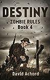 Destiny (Zombie Rules, #4)