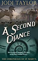 A Second Chance (The Chronicles of St Mary's #3)