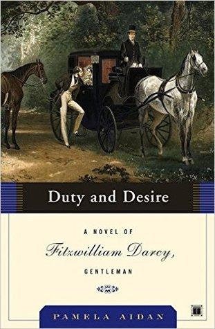 Duty and Desire (Fitzwilliam Darcy, Gentleman #2)