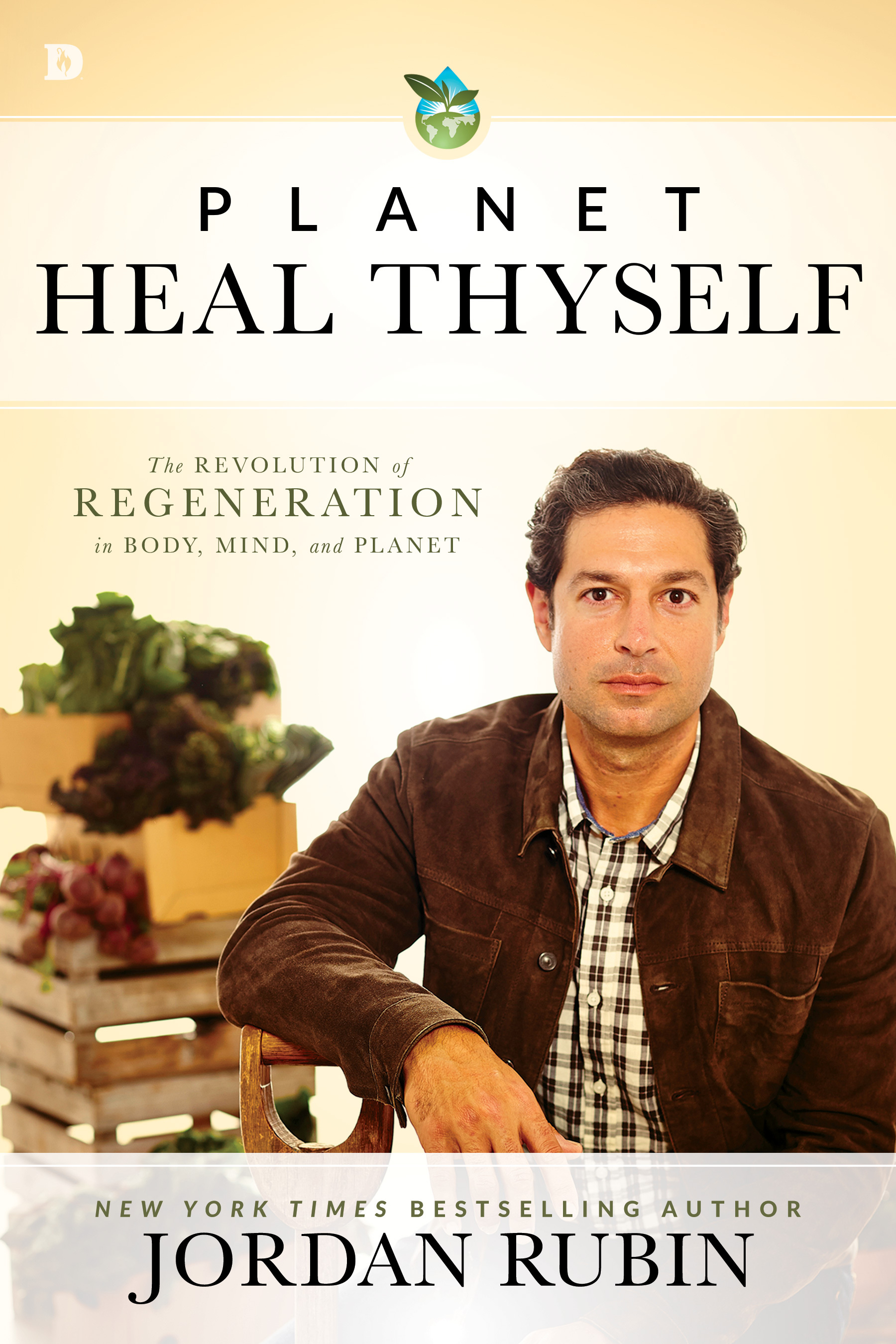 Planet Heal Thyself The Revolution of Regeneration in Body, Mind, and Planet
