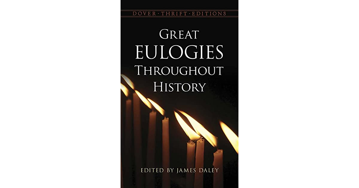 Great Eulogies Throughout History by James Daley