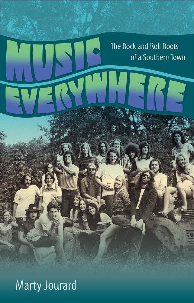 Music Everywhere The Rock and Roll Roots of a Southern Town