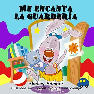 Libros para niños: Me encanta la guardería (Spanish childrens books) libro en español, libros en español para niños, spanish kids books (Spanish Bedtime Collection)