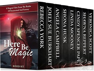 Here Be Magic Box Set: 8 Magical Tales From The Realm Of Paranormal And Fantasy