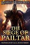 Siege of Pailtar (Stoneblood Saga #3)