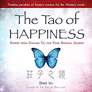 The Tao of Happiness: Stories from Chuang Tzu for Your Spiritual Journey