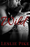 Wild In Paradise (Paradise #2)
