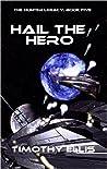 Hail the Hero (The Hunter Legacy, #5)