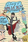 Diary of NINJA BOY & Fartypants 2: Attack of the Bathroom Pirates!