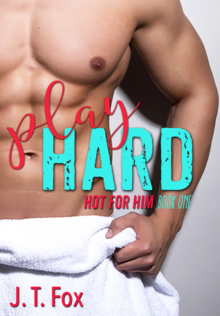 Play Hard (Hot for Him #1)