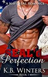 SEAL'd Perfection: Book 1 (SEAL'd Perfection, #1)