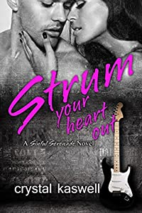 Strum Your Heart Out (Sinful Serenade #2)