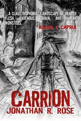 Carrion by Jonathan R. Rose