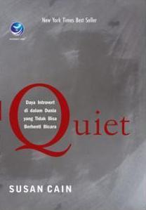 Quiet:  Daya Introvert Di Dalam Dunia Yang Tidak Bisa Berhenti Bicara