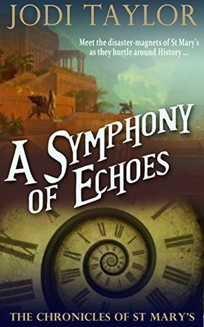 A Symphony of Echoes (The Chronicles of St Mary's, #2)
