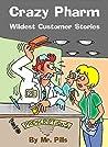 Crazy Pharm: Wildest Customer Stories