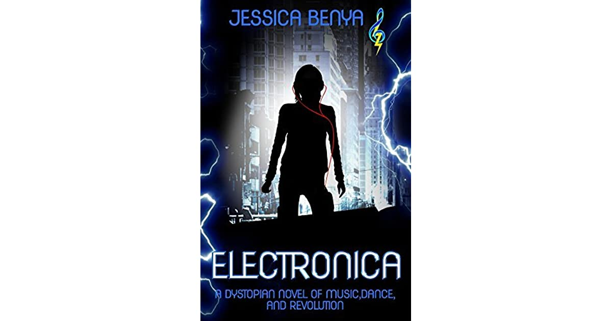 Electronica: A Dystopian Novel Of Music, Dance And