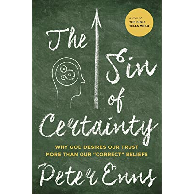The Sin of Certainty: Why God Desires Our Trust More Than