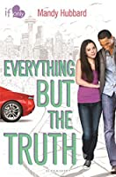 Everything but the Truth: An If Only novel (If Only . . .)