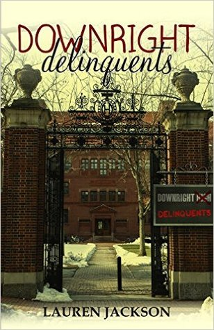 Downright Delinquents By Lauren Jackson