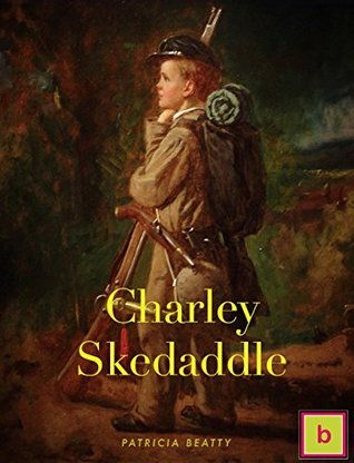 Charley Skedaddle: Historical Fiction for Teens: Illustrated Edition