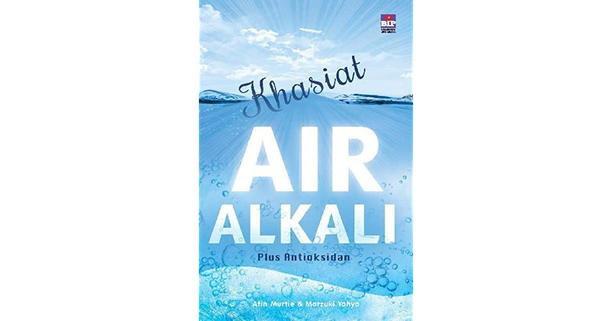 Khasiat Air Alkali Plus Antioksidan By Afin Murtie