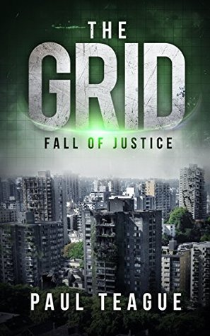 The Grid 1: Fall of Justice (The Grid Trilogy, #1)