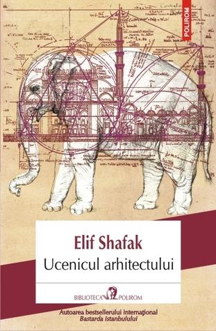 Ucenicul arhitectului by Elif Shafak