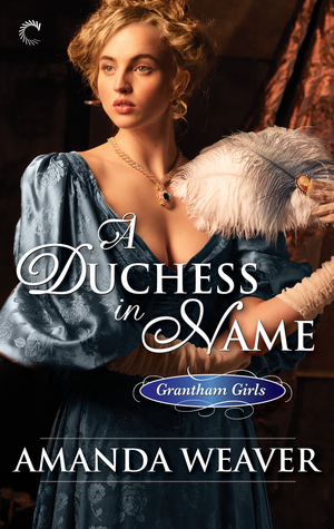 A Duchess in Name (The Grantham Girls, #1)