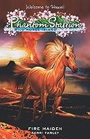 Fire Maiden (Phantom Stallion: Wild Horse Island #5)