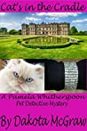Cat's in the Cradle: A Pamela Whitherspoon Pet Detective Mystery