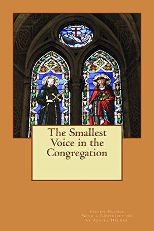 The Smallest Voice in the Congregation