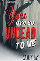 You are So Undead To Me (Megan Berry Zombie Settler, #1)