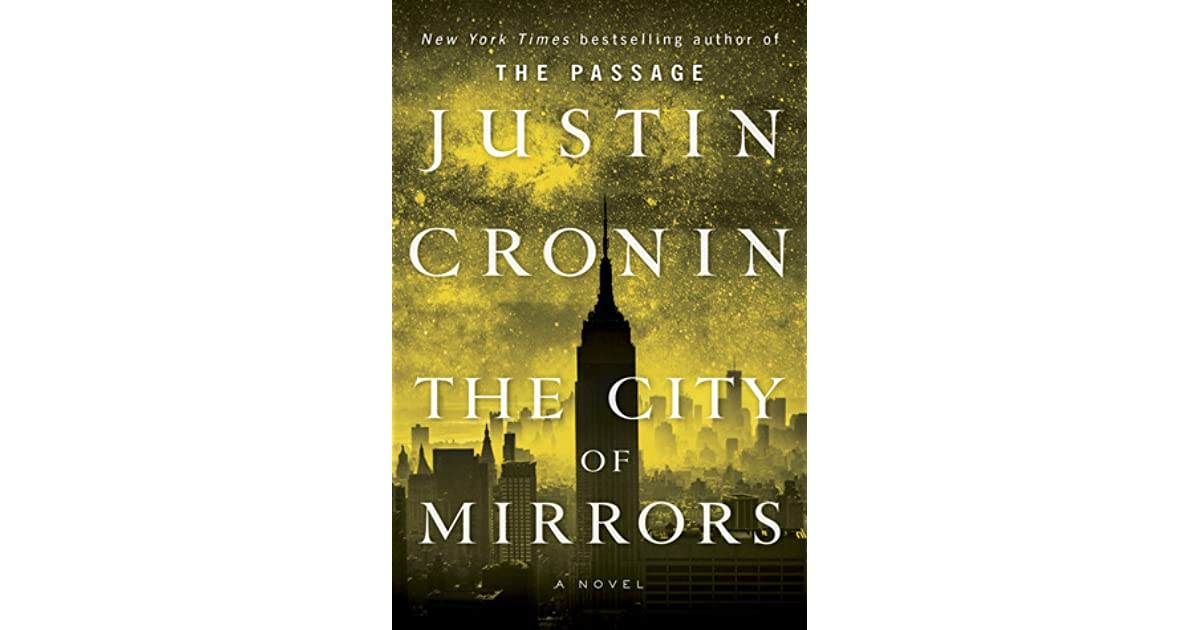 The City Of Mirrors The Passage 3 By Justin Cronin
