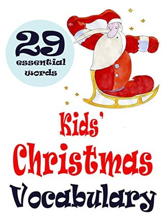 Kids' Christmas Vocabulary: Super-Cute Children's Book (Ages 2+). Illustrations By Rising Star Artist From Ukraine.