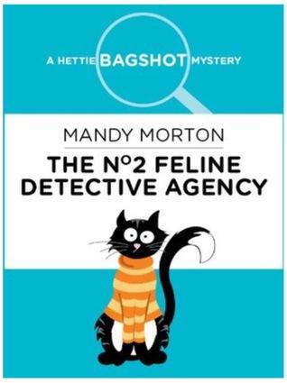The No. 2 Feline Detective Agency by Mandy Morton