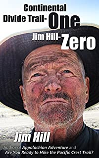Continental Divide Trail - One Jim Hill - Zero (Big Trails Book 3)